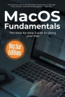 MacOS Fundamentals: Big Sur Edition: The Step-by-step Guide to Using your Mac Cover Image