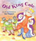 Old King Cole (Iza Trapani's Extended Nursery Rhymes) Cover Image
