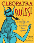 Cleopatra Rules!: The Amazing Life of the Original Teen Queen Cover Image
