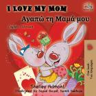 I Love My Mom: English Greek Bilingual Book (English Greek Bilingual Collection) Cover Image