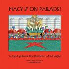 Macy's on Parade!: A Pop-Up Book for Children of All Ages Cover Image
