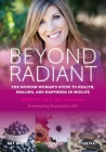 Beyond Radiant: The Modern Woman's Guide to Health, Healing, and Happiness in Midlife Cover Image