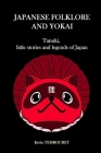 Japanese folklore and Yokai: Tanuki, little stories and legends of Japan Cover Image