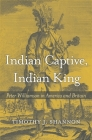 Indian Captive, Indian King: Peter Williamson in America and Britain Cover Image