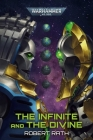 The Infinite and The Divine (Warhammer 40,000) Cover Image