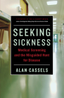 Seeking Sickness: Medical Screening and the Misguided Hunt for Disease Cover Image