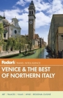 Fodor's Venice & the Best of Northern Italy [With On the Go Map] Cover Image