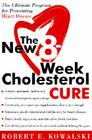 The New 8-Week Cholesterol Cure: The Ultimate Program for Preventing Heart Disease Cover Image