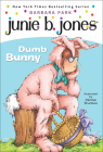 Dumb Bunny (Junie B. Jones #27) Cover Image