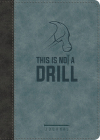 This Is Not a Drill LeatherLuxe® Journal: Journal Cover Image