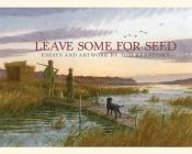 Leave Some for Seed Cover Image