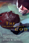 The Inconspicuous God: Heidegger, French Phenomenology, and the Theological Turn (Philosophy of Religion) Cover Image