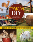 Farm DIY: 20 Useful and Fun Projects for Your Farm or Homestead Cover Image