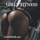 Girly Fitness Calendar 2021: GIRLY FITNESS CALENDAR 2021 8,5x8,5 FINISH GLOSSY HOT GYM Cover Image