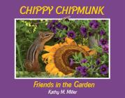 Chippy Chipmunk: Friends in the Garden Cover Image