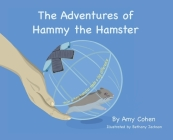 The Adventures of Hammy the Hamster: How a tiny hamster made a big difference Cover Image