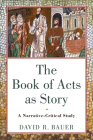 The Book of Acts as Story: A Narrative-Critical Study Cover Image