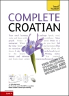 Complete Croatian Beginner to Intermediate Course: Learn to read, write, speak and understand a new language Cover Image