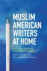 Muslim American Writers at Home: Stories, Essays and Poems of Identity, Diversity and Belonging Cover Image