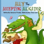 Ally The Accepting Alligator Cover Image