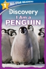 Discovery All Star Readers: I Am a Penguin Level 1 Cover Image