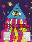 Psychedelic Coloring Book For Adults: Trippy Psychedelic Stoner Coloring Book With 50 Unique Designs For Absolute Relaxation and Stress Relief Cover Image