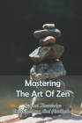 Mastering The Art Of Zen: General Knowledge On Aphorisms And Platitudes: Buddhism Books Cover Image