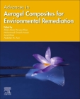 Advances in Aerogel Composites for Environmental Remediation Cover Image