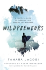 Wildpreneurs: A Practical Guide to Pursuing Your Passion as a Business Cover Image