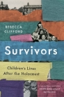Survivors: Children's Lives After the Holocaust Cover Image