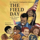 Mr. Shipman's Kindergarten Chronicles: The Field Day (Mr. Shipman Kindergarten Chronicles #3) Cover Image