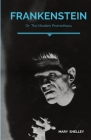 Frankenstein; Or, The Modern Prometheus: A Gothic novel by English author Mary Shelley that tells the story of Victor Frankenstein, a young scientist Cover Image