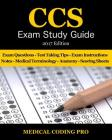 CCS Exam Study Guide - 2017 Edition: 100 Certified Coding Specialist Practice Exam Questions & Answers, Tips to Pass the Exam, Medical Terminology, Co Cover Image