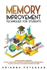 Memory Improvement Techniques for Students: New Memorizing Techniques. Memory Improvement Guidebook to Improve Your Learning Skills. Mnemonic Methods Cover Image