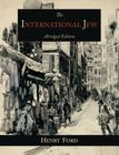 The International Jew: The World's Foremost Problem-Abridged Edition Cover Image