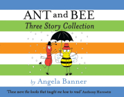 Ant and Bee Three Story Collection (Ant & Bee) Cover Image