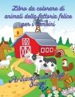 Libro da colorare con gli animali della fattoria per bambini: Libro di disegni adorabili degli animali della fattoria, 50 disegni adorabili degli anim Cover Image