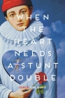 When the Heart Needs a Stunt Double (Made in Michigan Writers) Cover Image