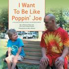 I Want to Be Like Poppin' Joe: A True Story of Inclusion and Self-Determination Cover Image