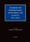 Yearbook on International Investment Law & Policy 2012-2013 Cover Image