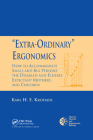 'Extra-Ordinary' Ergonomics: How to Accommodate Small and Big Persons, The Disabled and Elderly, Expectant Mothers, and Children Cover Image