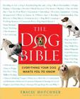 The Dog Bible: Everything Your Dog Wants You to Know Cover Image