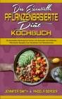 Das Essentielle Pflanzenbasierte Diät-Kochbuch: Die Komplette Anleitung Zum Kochen Von Gesunden Und Einfachen Pflanzlichen Rezepten Zum Abnehmen Und F Cover Image