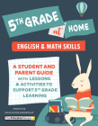 5th Grade at Home: A Student and Parent Guide with Lessons and Activities to Support 5th Grade Learning (Math & English Skills) (Learn at Home) Cover Image