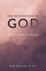The Helplessness of God: Biblical models of leadership Cover Image