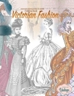 Victorian fashion coloring book, grayscale coloring books for adults, vintage coloring books: Victorian coloring book, coloring books for adults fashi Cover Image