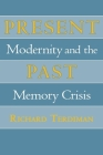 Present Past: Modernity and the Memory Crisis Cover Image