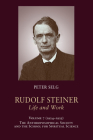 Rudolf Steiner, Life and Work: Volume 7: 1924-1925: The Anthroposophical Society and the School for Spiritual Science Cover Image