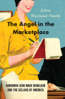 The Angel in the Marketplace: Adwoman Jean Wade Rindlaub and the Selling of America Cover Image