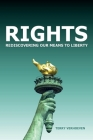 Rights: Rediscovering Our Means To Liberty Cover Image